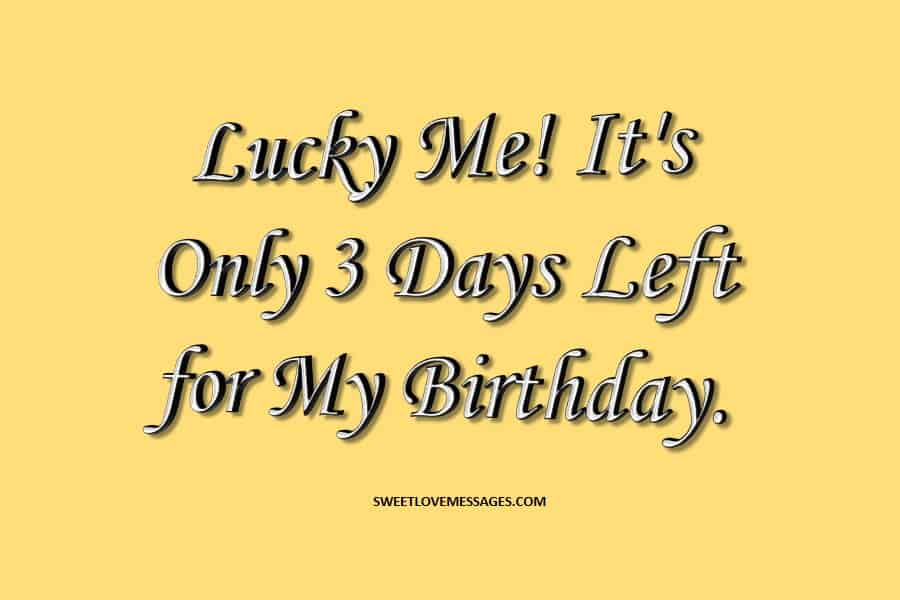 3 Days Left for Your Birthday