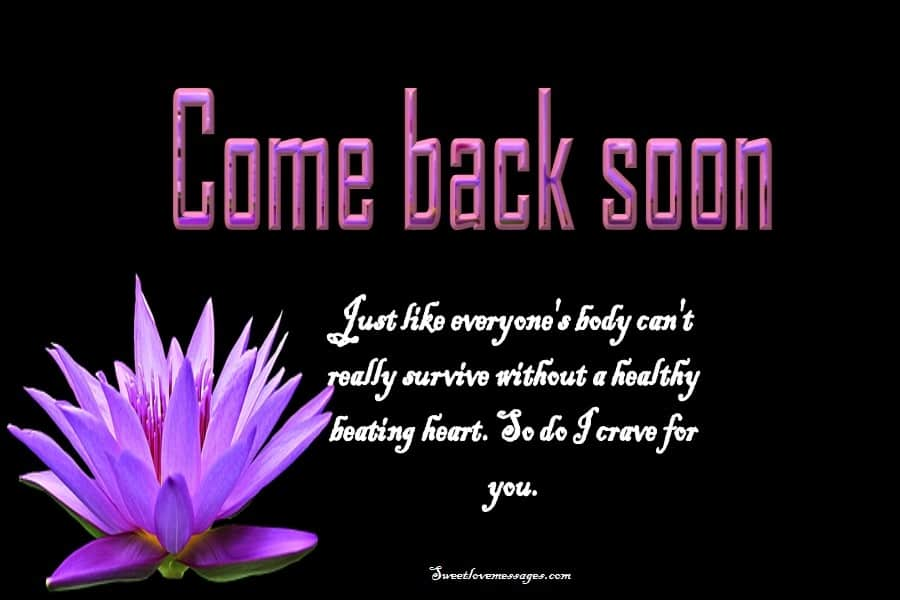 Come Back Soon Quotes
