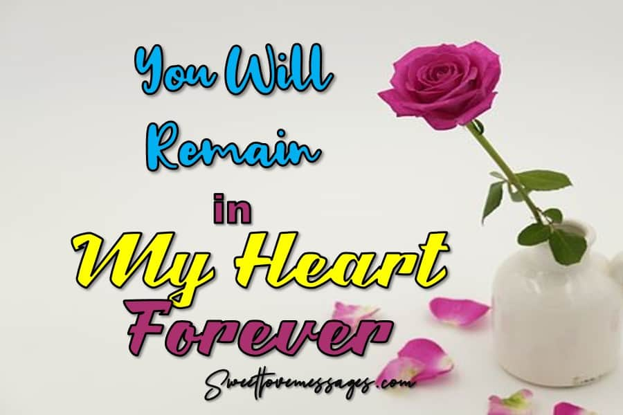 You Will Remain in My Heart Forever Quotes