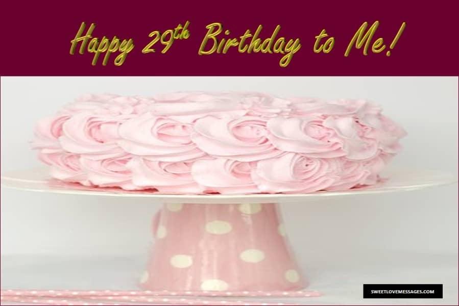 Happy 29th Birthday to Me
