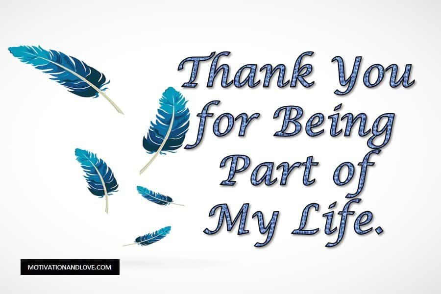 Thank You for Being Part of My Life